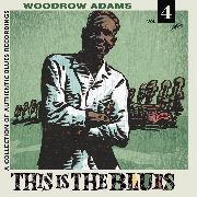 ADAMS, WOODROW - THIS IS THE BLUES, VOL. 4