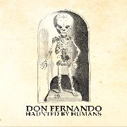 DON FERNANDO - HAUNTED BY HUMANS