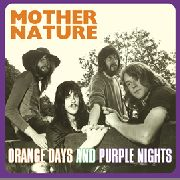 MOTHER NATURE - ORANGE DAYS AND PURPLE NIGHTS