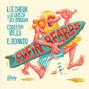 SURFIN' BEARDS - LEE CHEUCK Y LA CABEZA DEL DRAGON (+CD)