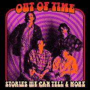 OUT OF TIME - STORIES WE CAN TELL & MORE