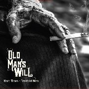 OLD MAN'S WILL - (COL) HARD TIMES - TROUBLED MAN