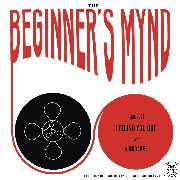 BEGINNER'S MYND - I FOUND YOU OUT/WHEN YOU GO