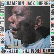 DUPREE, CHAMPION JACK - BLUES FROM THE GUTTER (120GR)