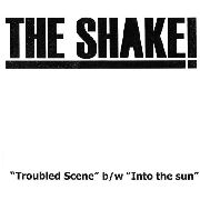 SHAKE! - TROUBLED SCENE/INTO THE SUN