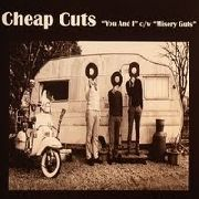 CHEAP CUTS - YOU AND I/MISERY GUTS