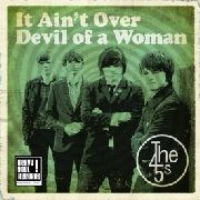 45S - IT AIN'T OVER/DEVIL OF A WOMAN