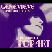 SOUND OF POP ART - GENEVIEVE AND OTHER TALES