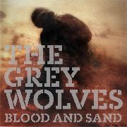 GREY WOLVES - BLOOD AND SAND