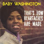WASHINGTON, BABY - THAT'S HOW HEARTACHES ARE MADE