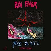 RAW POWER - MINE TO KILL