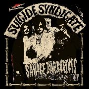 SUICIDE SYNDICATE - (BLACK) SAVAGE BARBARIANS... HAVE FEELINGS TOO!