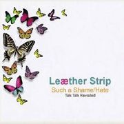 LEAETHER STRIP - SUCH A SHAME/HATE
