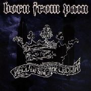BORN FROM PAIN - (BLACK) RECLAIMING THE CROWN