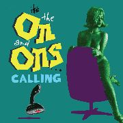 ON AND ONS - IT'S THE ON AND ONS CALLING