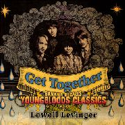 BANANA A.K.A. LOWELL LEVINGER - GET TOGETHER: BANANA RECALLS YOUNGBLOODS CLASSICS