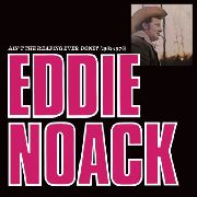 NOACK, EDDIE - AIN'T THE REAPING EVER DONE? (1962-1976)