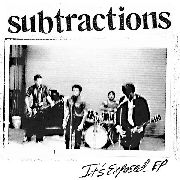 SUBTRACTIONS - IT'S EXPOSED