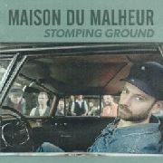 MAISON DU MALHEUR - STOMPING GROUND