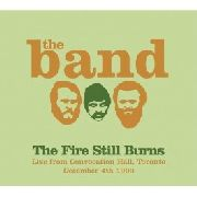 BAND - THE FIRE STILL BURNS (LIVE FROM CONVOCATION...