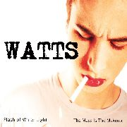 WATTS - FLASH OF WHITE LIGHT/THE MESS IS THE MAKE-UP