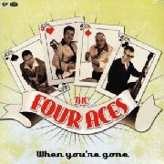 "FOUR ACES - WHEN YOU'RE GONE (10"")"