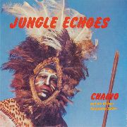 CHAINO & HIS AFRICAN PERCUSSION SAFARI - JUNGLE ECHOES (CH)