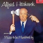 HITCHCOCK, ALFRED -& JEFF ALEXANDER- - MUSIC TO BE MURDERED BY