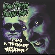 VINCE RIPPER & THE RODENT SHOW - I WAS A TEENAGE WEREWOLF