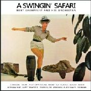 KAEMPFERT, BERT -& HIS ORCHESTRA- - A SWINGIN' SAFARI