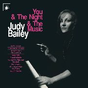 BAILEY, JUDY -TRIO- - YOU & THE NIGHT & THE MUSIC