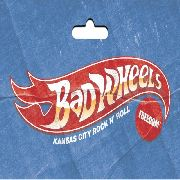 BAD WHEELS - BAD WHEELS