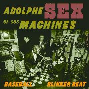 ADOLPHE SEX ET SES MACHINES - BASEBALL