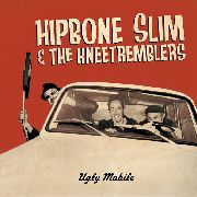 HIPBONE SLIM & THE KNEETREMBLERS - UGLY MOBILE