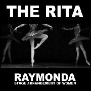 RITA, THE - RAYMONDA: STAGE ARRANGEMENT OF WOMEN