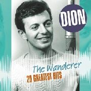 DION - THE WANDERER: 20 GREATEST HITS