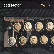 BAD SECTOR - CEPHUS