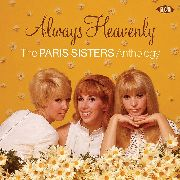 PARIS SISTERS - ALWAYS HEAVENLY: PARIS SISTERS ANTHOLOGY