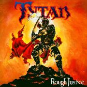 TYTAN - ROUGH JUSTICE (30TH ANNIVERSARY EDITION) (+DVD)