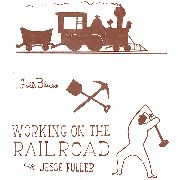 "FULLER, JESSE - WORKING ON THE RAILROAD (10"")"