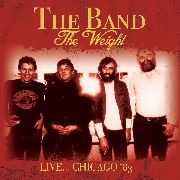 BAND - THE WEIGHT: LIVE... CHICAGO '83
