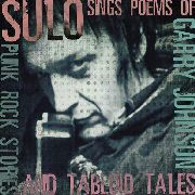 SULO - SINGS POEMS OF GARY JOHNSON: PUNK ROCK STORIES...