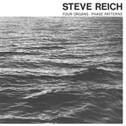 REICH, STEVE - FOUR ORGANS · PHASE PATTERNS