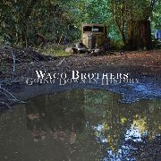 WACO BROTHERS - GOING DOWN IN HISTORY