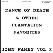 FAHEY, JOHN - DANCE OF DEATH & OTHER PLANTATION FAVORITES