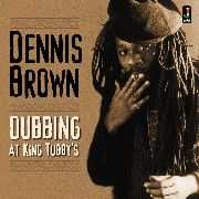 BROWN, DENNIS - DUBBING AT KING TUBBY
