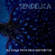 SENDELICA - (BLACK) I'LL WALK WITH THE STARS FOR YOU