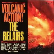 BELAIRS - VOLCANIC ACTION!