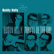 HOLLY, BUDDY - BUDDY HOLLY/THAT'LL BE THE DAY