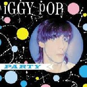 POP, IGGY - PARTY